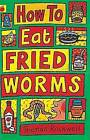 How to Eat Fried Worms by Thomas Rockwell (Paperback, 1995)