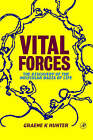 Vital Forces: The Discovery of the Molecular Basis of Life by Graeme K. Hunter (Paperback, 2000)