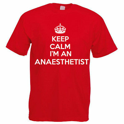 KEEP CALM I'M AN ANAESTHETIST - Surgeon / Funny / Gift Themed Mens T-Shirt