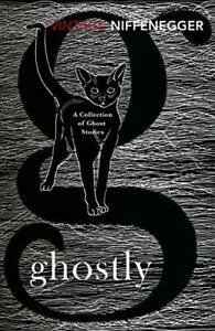 Ghostly: a Collection Of Ghost Stories (Vintage Classics) Por Niffenegger,Audrey