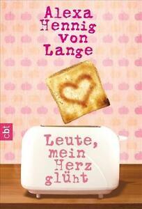 Leute-mein-Herz-glueht-von-Alexa-Hennig-Lange-2011-Taschenbuch