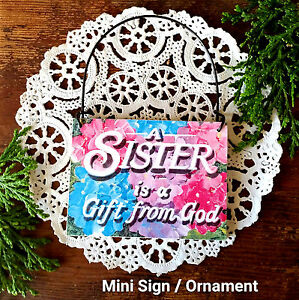 A SISTER is a Gift from God * Wood Ornament Mini Sign DecoWords Made in USA New