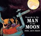 Regards to the Man in the Moon by Ezra Jack Keats (2009, Hardcover)