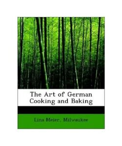 Lina-Meier-Milwaukee-034-the-Art-of-German-Cooking-and-Baking-034