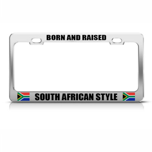 Born And Raised South African Style Chome Metal License Plate Frame Tag Holder