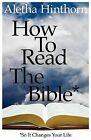 How to Read the Bible So It Changes Your Life by Aletha Hinthorn (Paperback / softback, 2012)