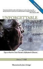 Unforgettable Journey : Tips to Survive Your Parent's Alzheimer's Disease...