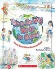 Blue Ribbon Book: This Is the Way We Go to School by Edith Baer (1992, Paperback, Reprint)