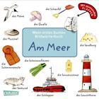 Mein erstes buntes Bildwörterbuch: Am Meer von Julia Hofmann (2012, Gebundene Ausgabe)