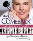 Staging Your Comeback: A Complete Beauty Revival for Women Over 45 by Christopher Hopkins (Paperback, 2008)