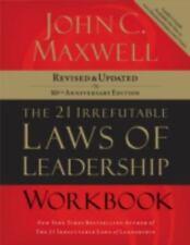 The 21 Irrefutable Laws of Leadership Workbook by John C. Maxwell (2007, Pape...