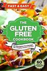 Gluten Free Cookbook: 60 Easy Gluten Free Recipes for a Gluten Free Diet by Antares Press (Paperback / softback, 2015)