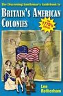 The Discerning Gentleman's Guidebook to Britain's American Colonies by Lee Rotherham (Paperback, 2014)