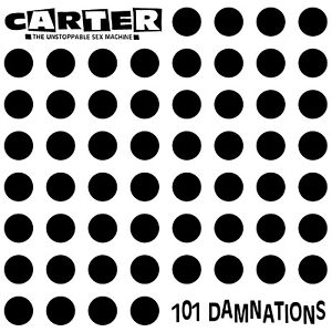 Carter-the-Unstoppable-Sex-Machine-039-101-Damnations-039-CD-reissue-4-bonus-tracks