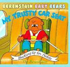 Berenstain Bears Baby Bears: My Trusty Car Seat : Buckling Up For Safety by Jan Berenstain and Stan Berenstain (1999, Board Book)