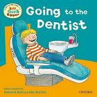 Oxford Reading Tree: Read with Biff, Chip & Kipper First Experiences Going to Dentist by Ms Annemarie Young, Roderick Hunt (Paperback, 2012)