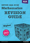Revise AQA GCSE Mathematics Higher Revision Guide: for the 2015 qualifications by Harry Smith (Mixed media product, 2016)