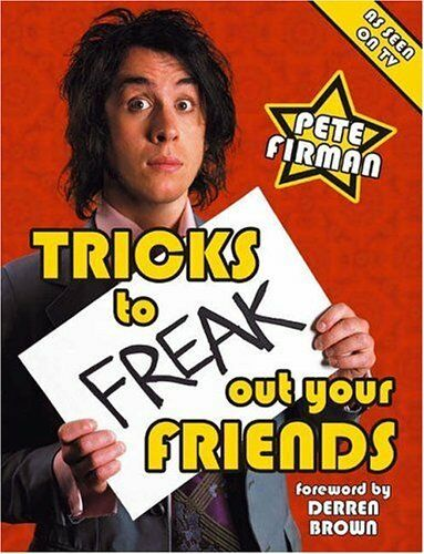 Tricks to Freak Out Your Friends By Pete Firman. 9781843172079