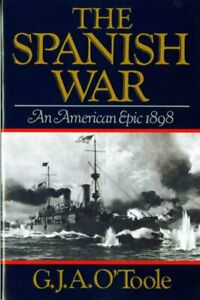 Spanish-War-An-American-Epic-1898-Paperback-by-O-039-Toole-G-J-A-Like-Ne