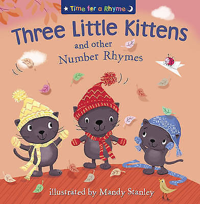 """""""AS NEW"""" THREE LITTLE KITTENS AND OTHER NUMBER RHYMES (Time for a Rhyme), , Book"""