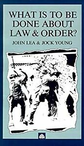 WHAT IS TO BE DONE ABOUT LAW AND ORDER?, Lea, John, Used; Good Book