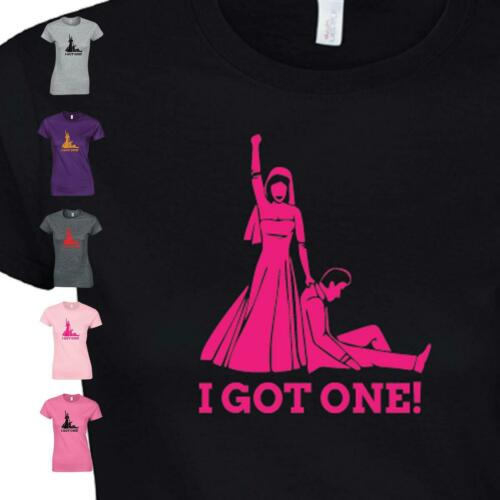 I Got One Hen/'s Ladies Bride T-Shirt Wedding Party Bridesmaid Funny GIFT