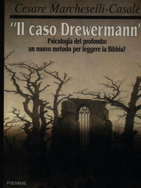 IL CASO DREWERMANN PRIMA EDIZIONE MARCHESELLI-CASALE CESARE PIEMME 1991