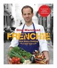 Frenchie: New Bistro Cooking by Greg Marchand (Hardback, 2014)