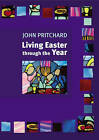 Living Easter Through the Year by John M. Pritchard (Paperback, 2005)