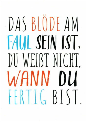 """Postkarte Sprüche /& Humor /""""Das blöde am Faul sein ist du weißt nicht .../"""""""