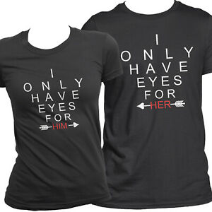201d77bea7 Details about Only Have Eyes for Him/Her - Cute Matching T-Shirts Love BF  GF Couples Tees
