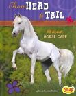 From Head to Tail: All about Horse Care by Donna Bowman Bratton (Hardback, 2014)