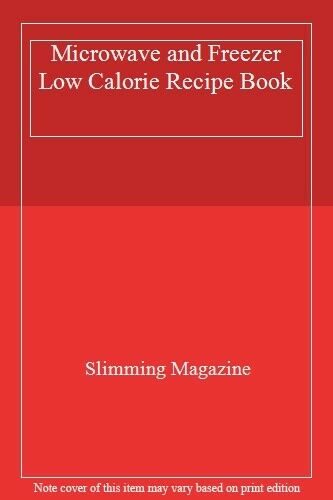 Microwave and Freezer Low Calorie Recipe Book By Slimming Magazine