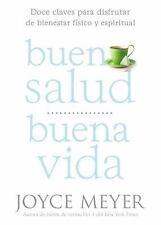 Buena Salud, Buena Vida: Doce Claves para Disfrutar de Bienestar Físico y Espiri