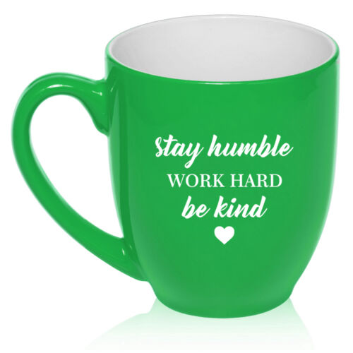 16 oz Bistro Mug Ceramic Coffee Glass Tea Cup Stay Humble Work Hard Be Kind