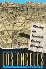 Magnetic Los Angeles: Planning the Twentieth-Century Metropolis by Greg Hise (Paperback, 1999)