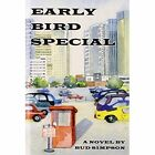 Early Bird Special 9780595674404 by Bud Simpson Hardcover