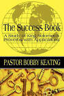 The Success Book: A Study of King Solomon's Proverbs with Applications by Pastor Bobby Keating (Paperback / softback, 2010)