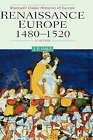 Renaissance Europe, 1480-1520 by John Hale (Hardback, 2000)