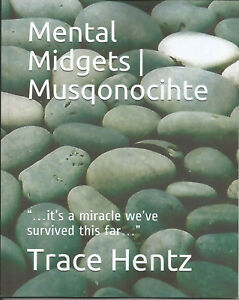 Mental-Midgets-Musqonocihte-NEW-PAPERBACK-SIGNED-2018