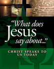 What Does Jesus Say About...: Christ Speaks to Us Today by Cecil Price (Hardback)