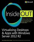 Virtualizing Desktops & Apps with Windows Server 2012 R2 by Byron Wright, Brian Svidergol (Paperback, 2015)