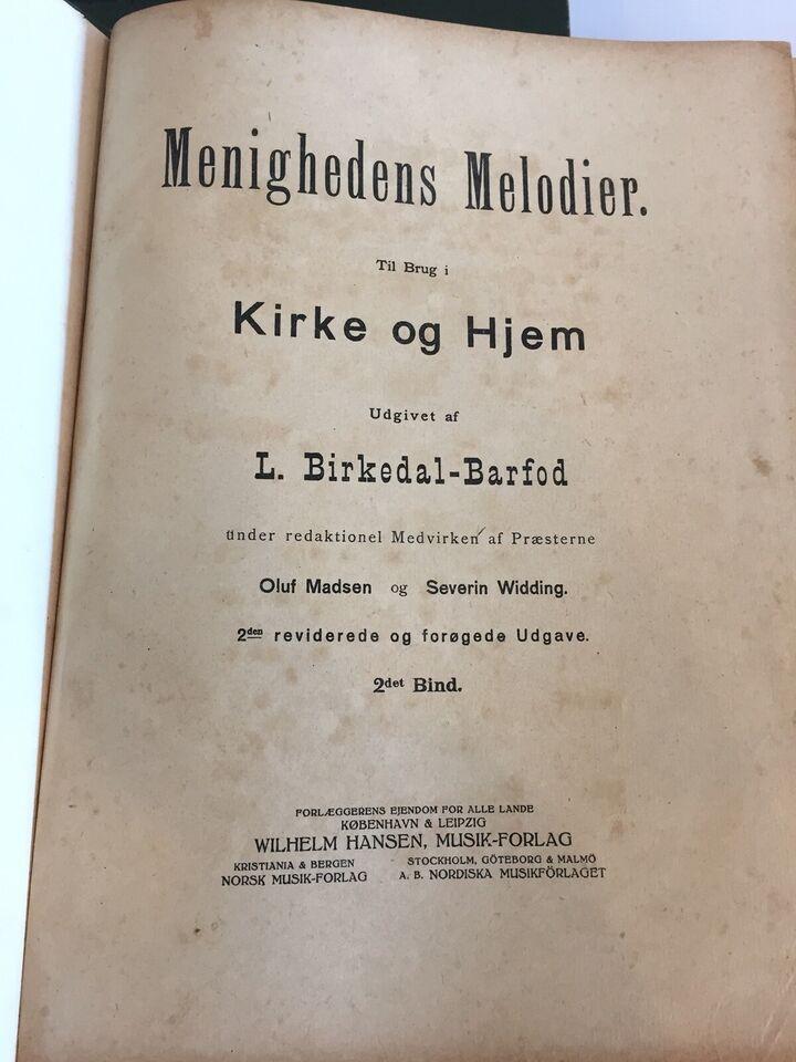 Menighedens Melodier, Til brug i Kirke og Hjem....