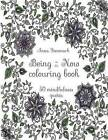 Being in the Now Colouring Book (Revised UK Edition): 50 Mindfulness Quotes by Anna Stenmark (Paperback / softback, 2016)