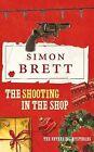 The Shooting in the Shop by Simon Brett (Hardback, 2010)