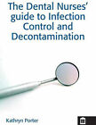 Infection Control and Decontamination in Dental Nursing by Kathryn Porter (Paperback, 2007)