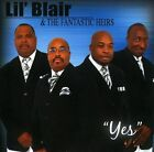 Yes by Lil Blair & the Fantastic Heirs (CD, Feb-2011, Malaco)