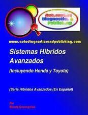 Sistemas Híbridos Avanzados : (Incluyendo Modelos HONDA y TOYOTA) by Mandy...