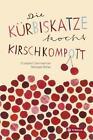 Die Kürbiskatze kocht Kirschkompott von Elisabeth Steinkellner (2016, Gebundene Ausgabe)