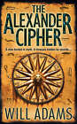 The Alexander Cipher by Will Adams (Paperback, 2007)